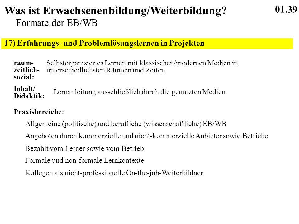 17) Erfahrungs- und Problemlösungslernen in Projekten 01.39 Was ist Erwachsenenbildung/Weiterbildung.