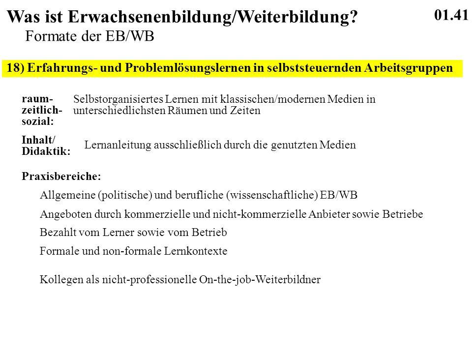 18) Erfahrungs- und Problemlösungslernen in selbststeuernden Arbeitsgruppen 01.41 Was ist Erwachsenenbildung/Weiterbildung.