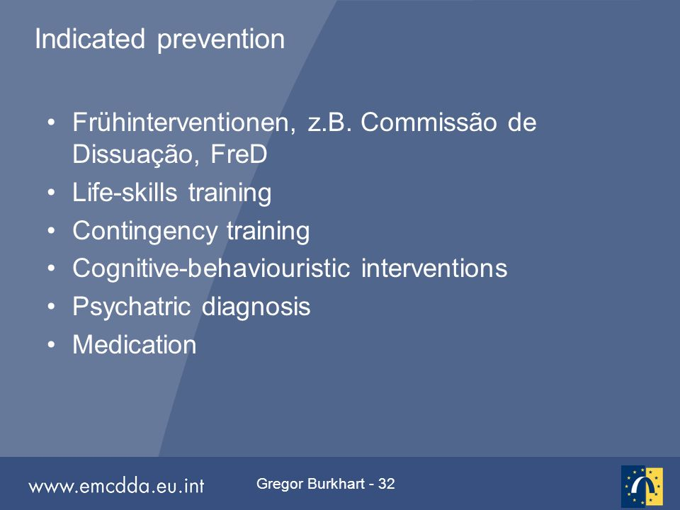 Gregor Burkhart - 32 Indicated prevention Frühinterventionen, z.B.