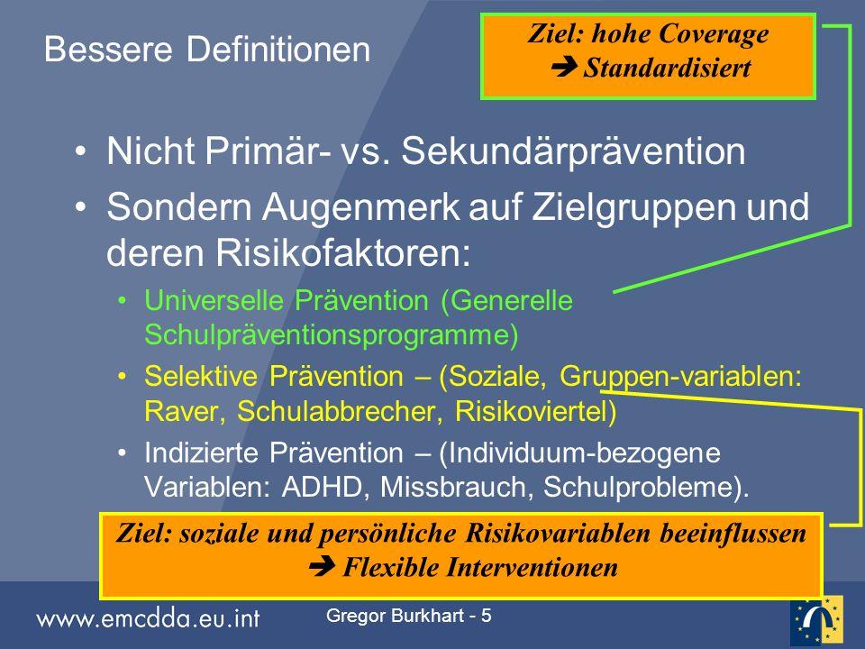 Gregor Burkhart - 5 Bessere Definitionen Nicht Primär- vs. Sekundärprävention Sondern Augenmerk auf Zielgruppen und deren Risikofaktoren: Universelle