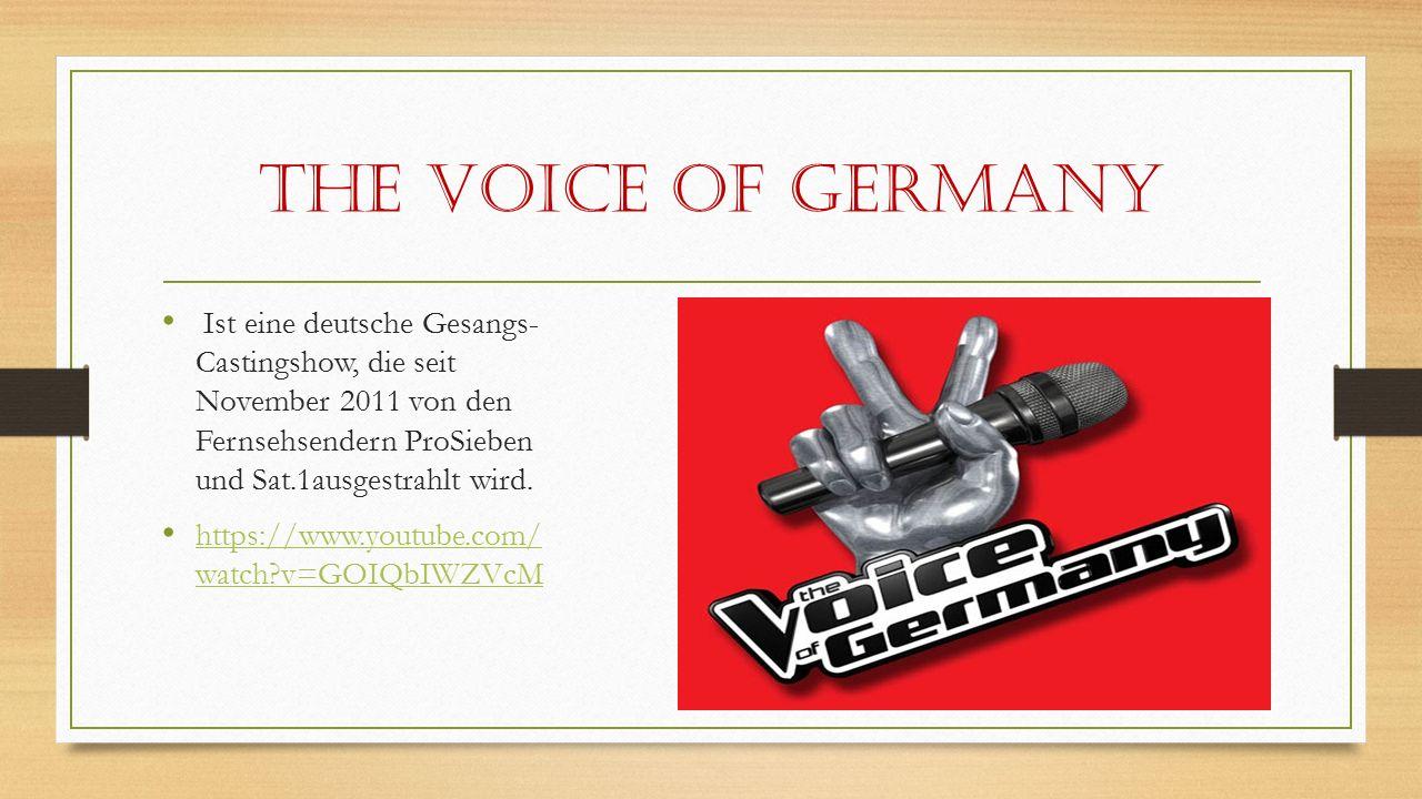 The Voice of Germany Ist eine deutsche Gesangs- Castingshow, die seit November 2011 von den Fernsehsendern ProSieben und Sat.1ausgestrahlt wird.