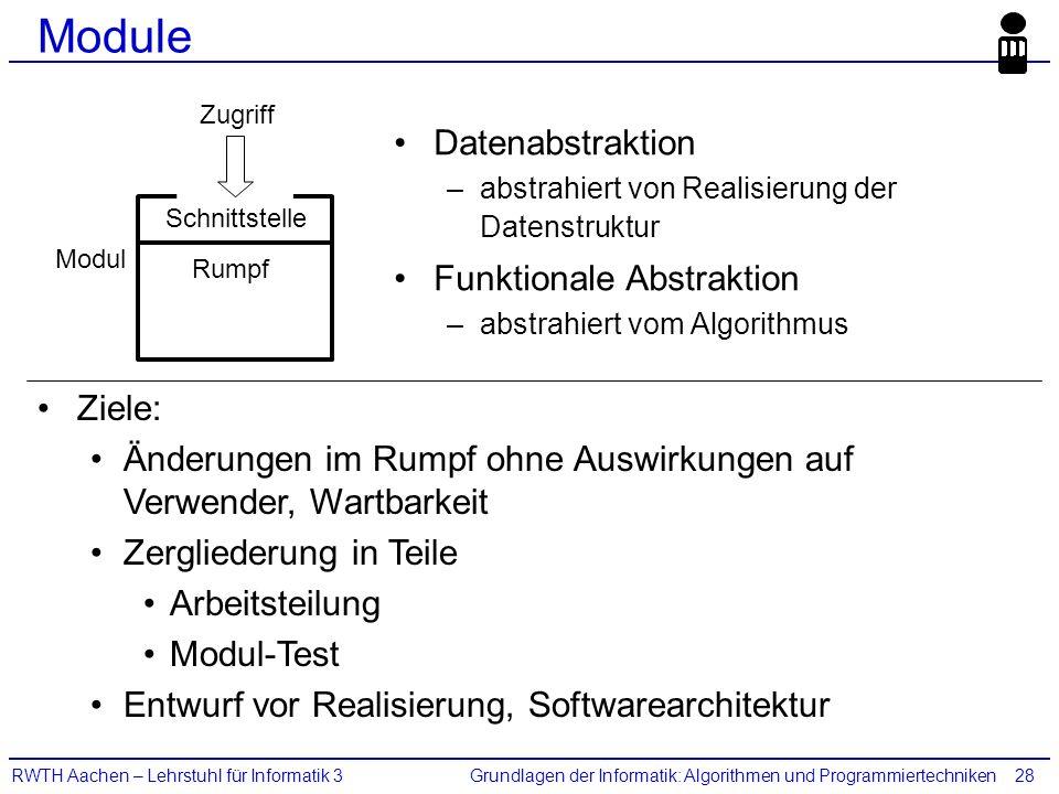 Grundlagen der Informatik: Algorithmen und ProgrammiertechnikenRWTH Aachen – Lehrstuhl für Informatik 328 Module Datenabstraktion –abstrahiert von Rea