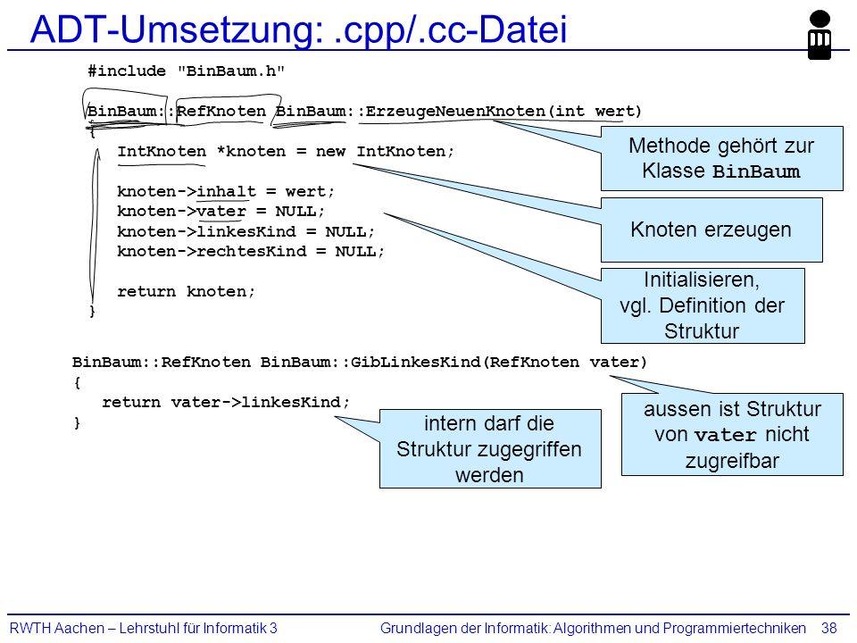 Grundlagen der Informatik: Algorithmen und ProgrammiertechnikenRWTH Aachen – Lehrstuhl für Informatik 338 ADT-Umsetzung:.cpp/.cc-Datei #include
