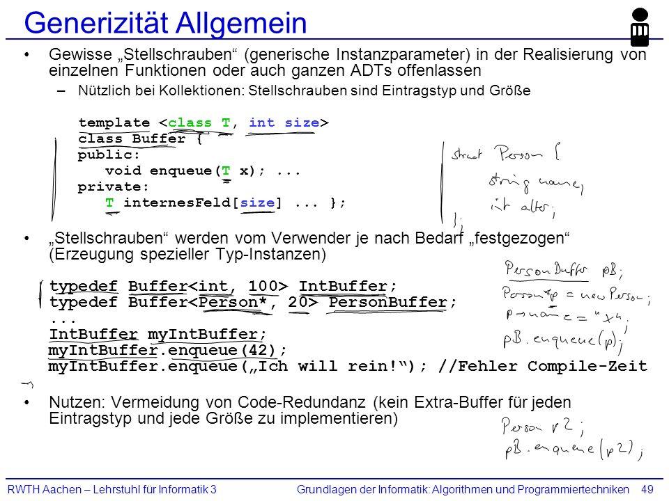 """Grundlagen der Informatik: Algorithmen und ProgrammiertechnikenRWTH Aachen – Lehrstuhl für Informatik 349 Generizität Allgemein Gewisse """"Stellschraube"""