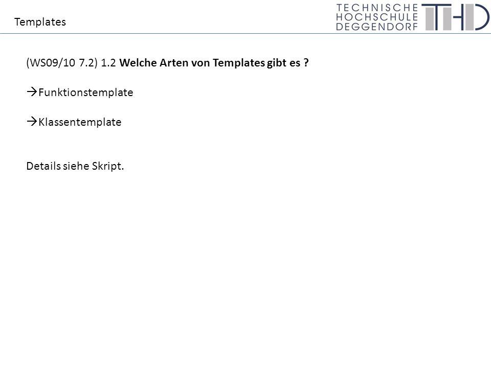 Templates (WS09/10 7.2) 1.2 Welche Arten von Templates gibt es .