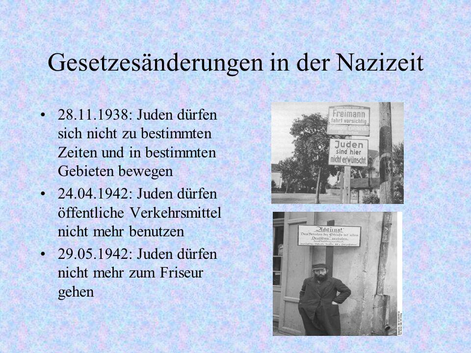 Gesetzesänderungen in der Nazizeit 28.11.1938: Juden dürfen sich nicht zu bestimmten Zeiten und in bestimmten Gebieten bewegen 24.04.1942: Juden dürfe