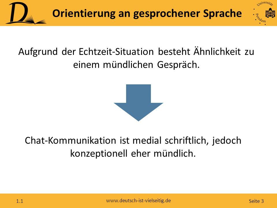 """Seite 4 www.deutsch-ist-vielseitig.de 1.1 Orientierung an gesprochener Sprache Schwa-Tilgung (Murmel-ə entfällt): """"Da gehn wa heut nich hin! """"Das glaub ich nich."""