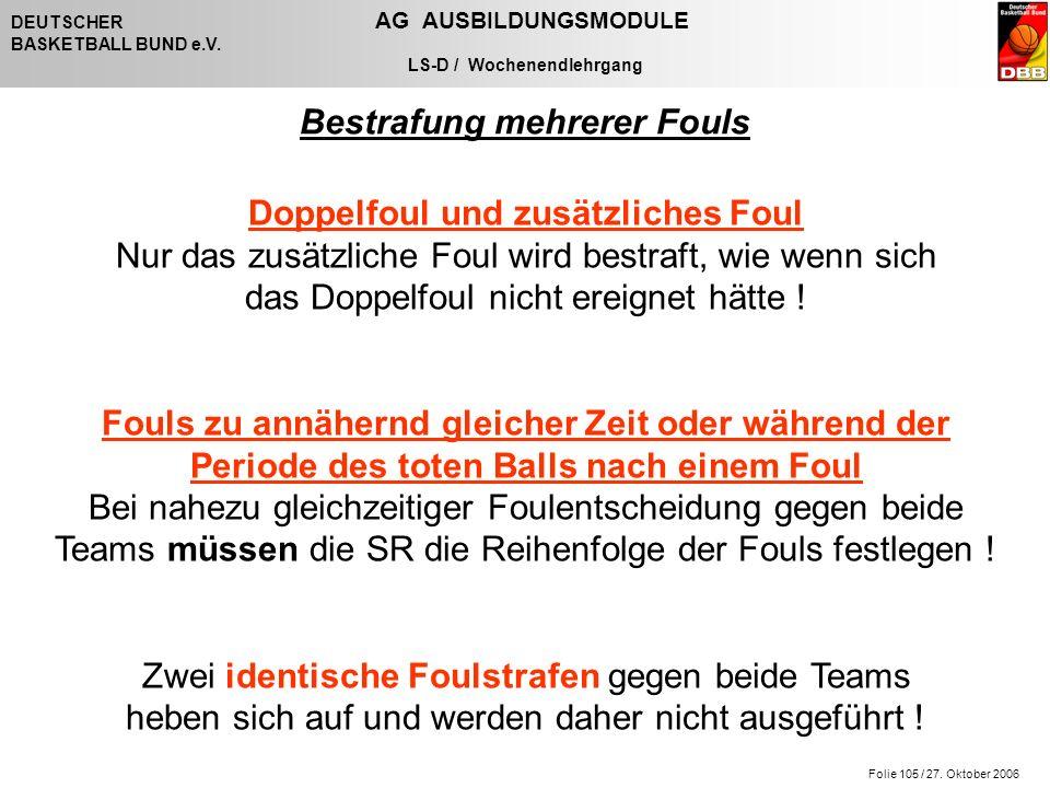 Folie 105 / 27. Oktober 2006 DEUTSCHER AG AUSBILDUNGSMODULE BASKETBALL BUND e.V.