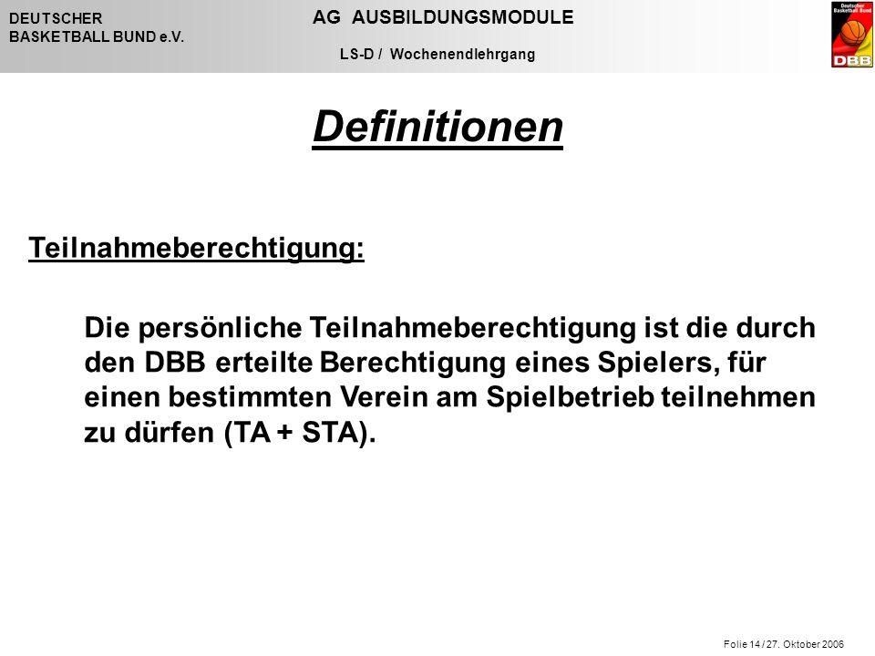 Folie 14 / 27. Oktober 2006 DEUTSCHER AG AUSBILDUNGSMODULE BASKETBALL BUND e.V.