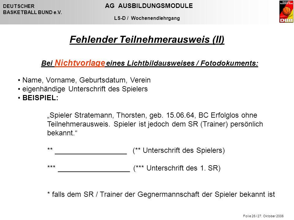 Folie 26 / 27. Oktober 2006 DEUTSCHER AG AUSBILDUNGSMODULE BASKETBALL BUND e.V.