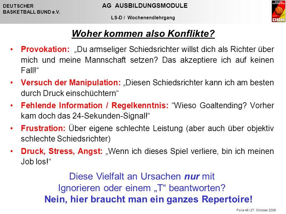 Folie 46 / 27. Oktober 2006 DEUTSCHER AG AUSBILDUNGSMODULE BASKETBALL BUND e.V.