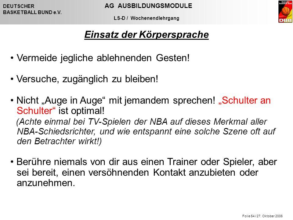 Folie 54 / 27. Oktober 2006 DEUTSCHER AG AUSBILDUNGSMODULE BASKETBALL BUND e.V.