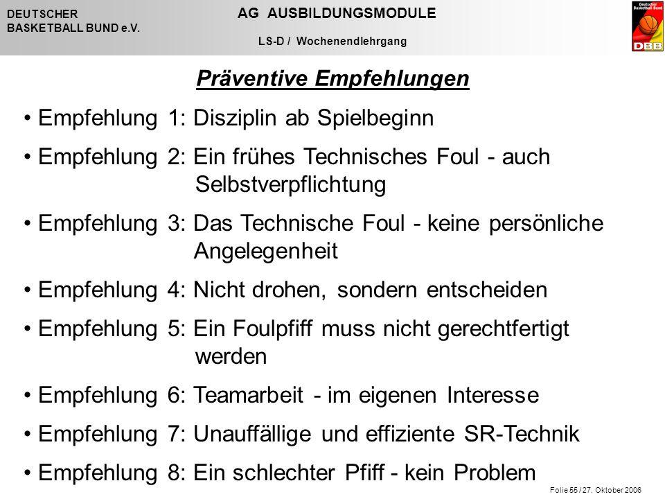 Folie 55 / 27. Oktober 2006 DEUTSCHER AG AUSBILDUNGSMODULE BASKETBALL BUND e.V.