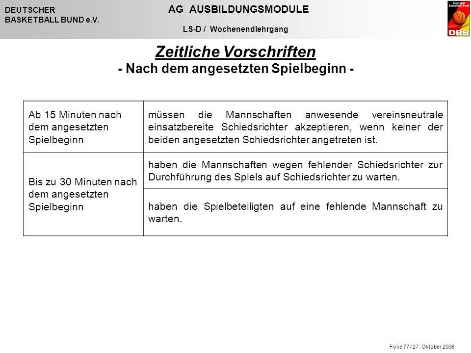 Folie 77 / 27. Oktober 2006 DEUTSCHER AG AUSBILDUNGSMODULE BASKETBALL BUND e.V.