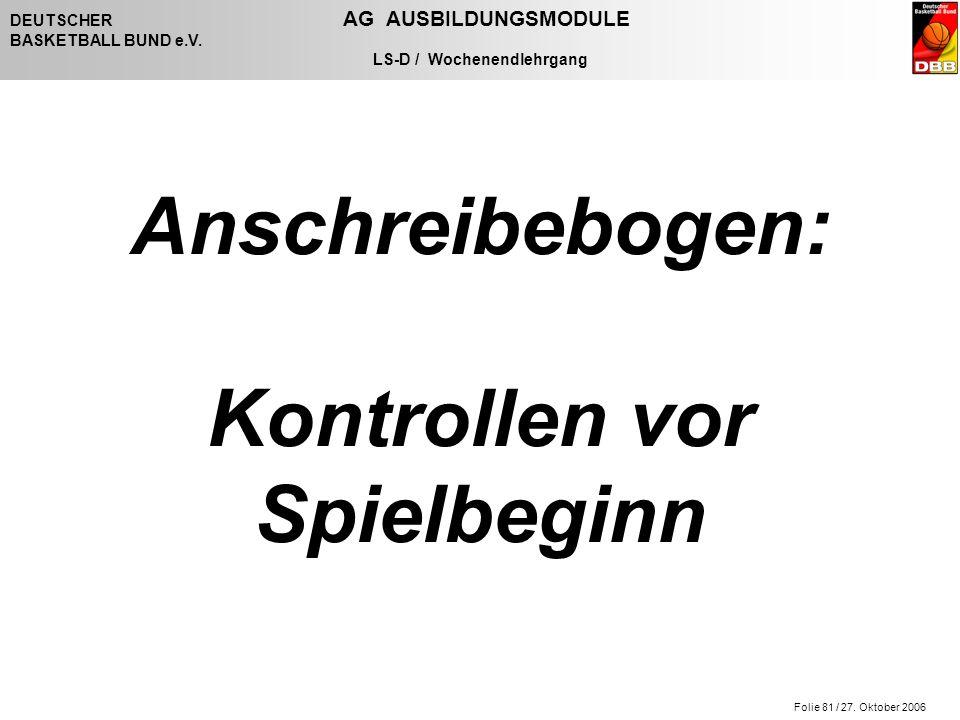 Folie 81 / 27. Oktober 2006 DEUTSCHER AG AUSBILDUNGSMODULE BASKETBALL BUND e.V.
