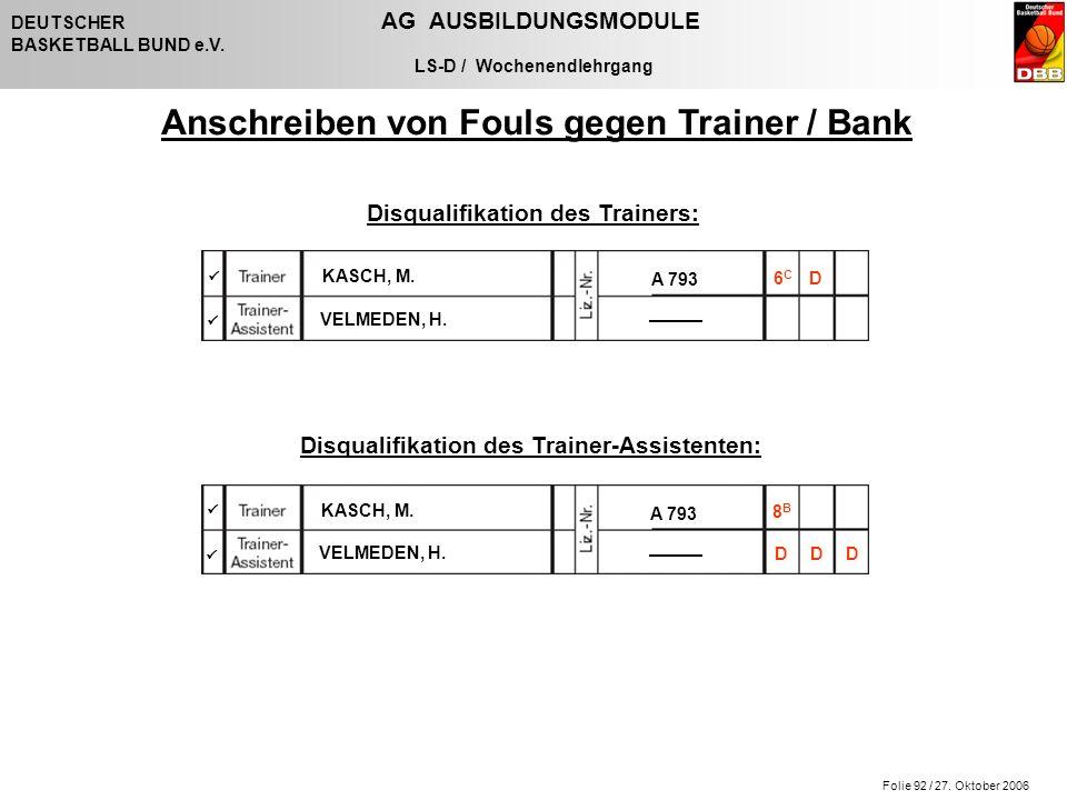 Folie 92 / 27. Oktober 2006 DEUTSCHER AG AUSBILDUNGSMODULE BASKETBALL BUND e.V.