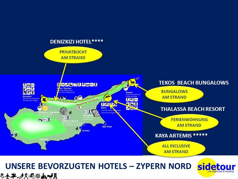 UNSERE BEVORZUGTEN HOTELS – ZYPERN NORD THALASSA BEACH RESORT KAYA ARTEMIS ***** TEKOS BEACH BUNGALOWS DENIZKIZI HOTEL**** FERIENWOHNUNG AM STRAND PRIVATBUCHT AM STRAND PRIVATBUCHT AM STRAND BUNGALOWS AM STRAND BUNGALOWS AM STRAND ALL INCLUSIVE AM STRAND ALL INCLUSIVE AM STRAND