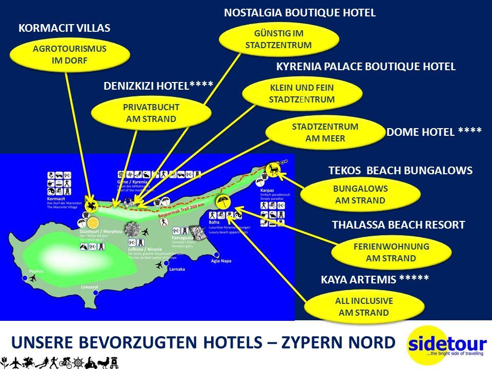 UNSERE BEVORZUGTEN HOTELS – ZYPERN NORD NOSTALGIA BOUTIQUE HOTEL KYRENIA PALACE BOUTIQUE HOTEL DOME HOTEL **** THALASSA BEACH RESORT KORMACIT VILLAS KAYA ARTEMIS ***** TEKOS BEACH BUNGALOWS DENIZKIZI HOTEL**** FERIENWOHNUNG AM STRAND AGROTOURISMUS IM DORF PRIVATBUCHT AM STRAND PRIVATBUCHT AM STRAND GÜNSTIG IM STADTZENTRUM GÜNSTIG IM STADTZENTRUM KLEIN UND FEIN STADTZENTRUM KLEIN UND FEIN STADTZENTRUM STADTZENTRUM AM MEER BUNGALOWS AM STRAND BUNGALOWS AM STRAND ALL INCLUSIVE AM STRAND ALL INCLUSIVE AM STRAND