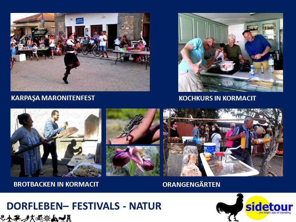 DORFLEBEN– FESTIVALS - NATUR KARPAŞA MARONITENFEST KOCHKURS IN KORMACIT BROTBACKEN IN KORMACIT ORANGENGÄRTEN