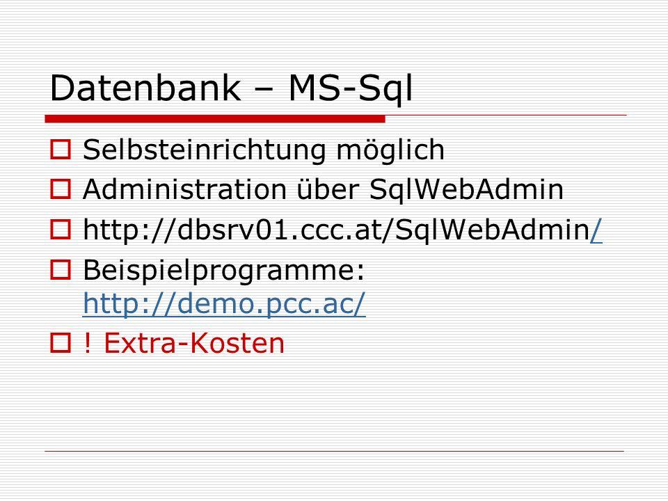 Datenbank – MS-Sql  Selbsteinrichtung möglich  Administration über SqlWebAdmin  http://dbsrv01.ccc.at/SqlWebAdmin//  Beispielprogramme: http://demo.pcc.ac/ http://demo.pcc.ac/  .