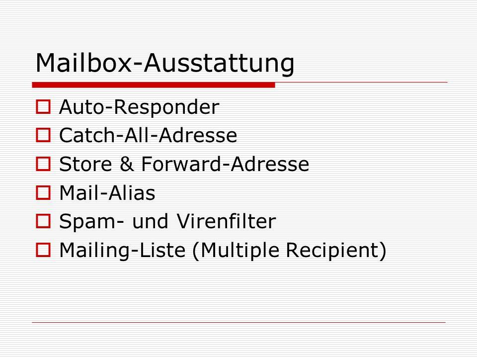 Mailbox-Ausstattung  Auto-Responder  Catch-All-Adresse  Store & Forward-Adresse  Mail-Alias  Spam- und Virenfilter  Mailing-Liste (Multiple Recipient)