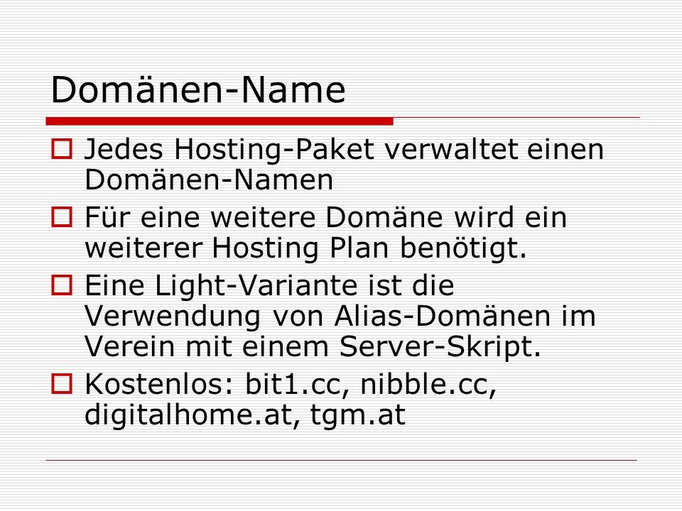 Domänen-Name  Jedes Hosting-Paket verwaltet einen Domänen-Namen  Für eine weitere Domäne wird ein weiterer Hosting Plan benötigt.