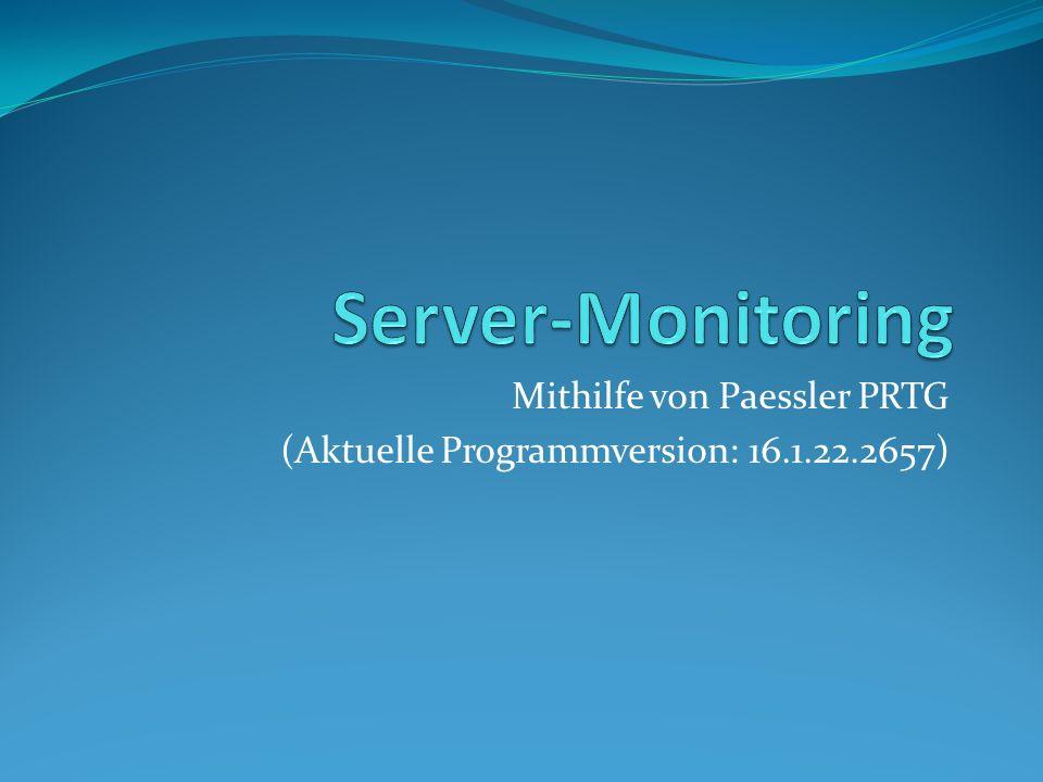 Mithilfe von Paessler PRTG (Aktuelle Programmversion: 16.1.22.2657)