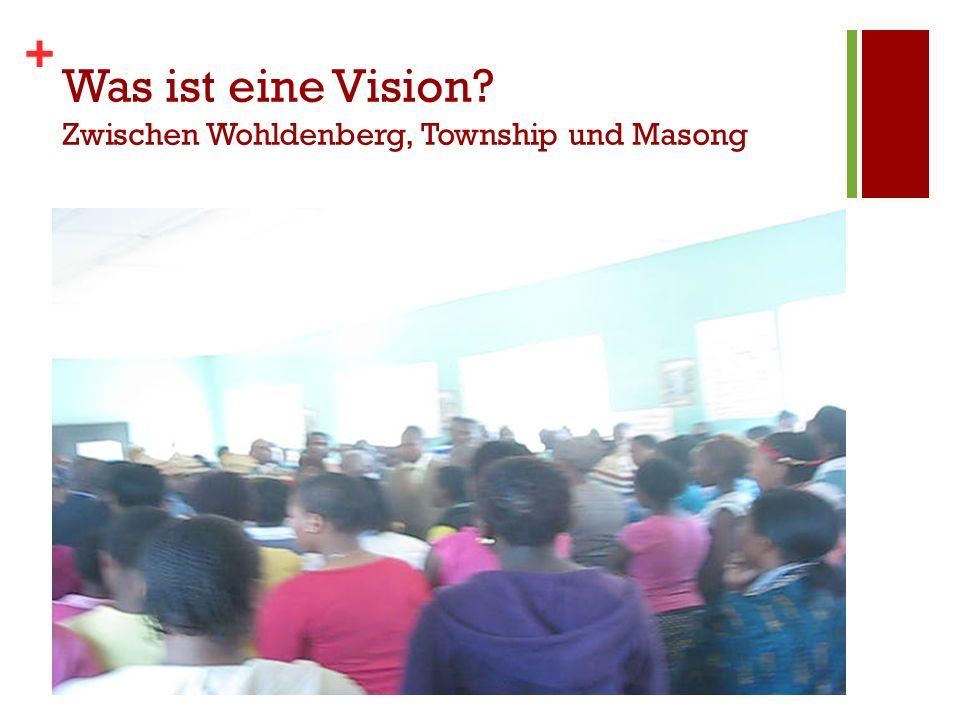 + Was ist eine Vision Zwischen Wohldenberg, Township und Masong