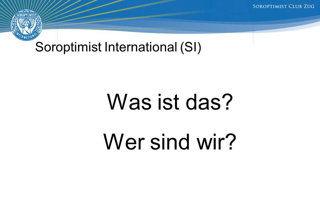 Soroptimist International (SI) Was ist das Wer sind wir