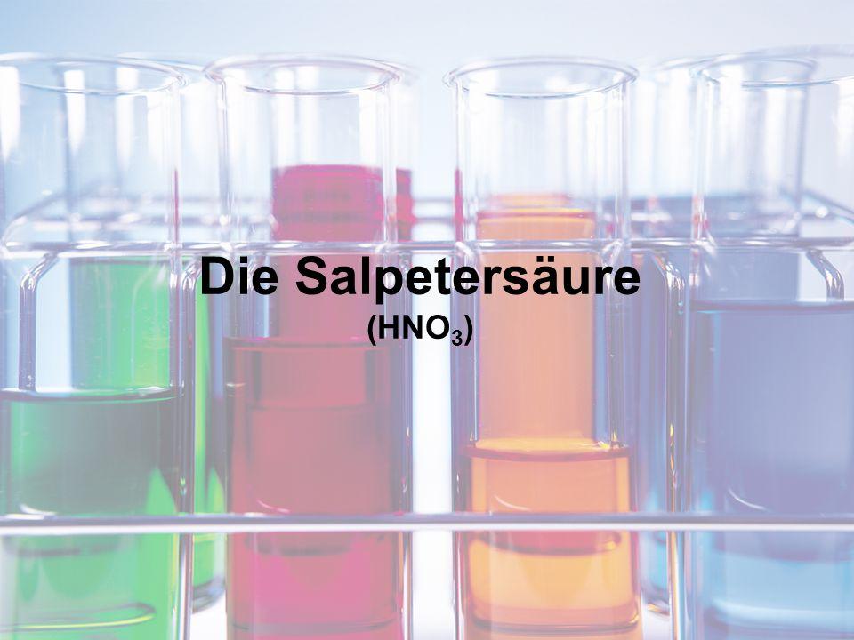 Die Salpetersäure (HNO 3 )