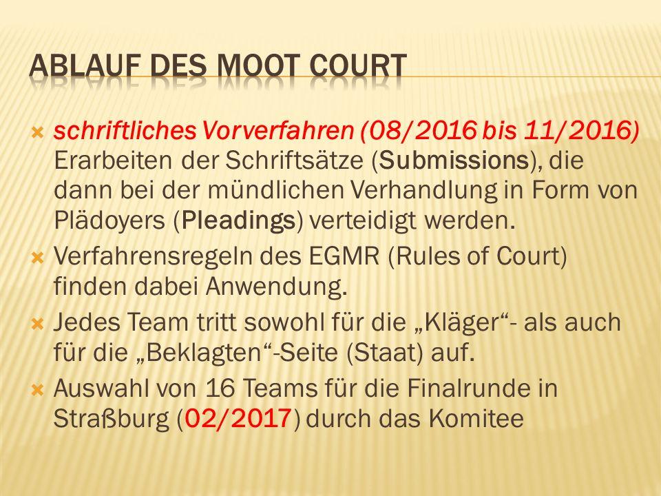  schriftliches Vorverfahren (08/2016 bis 11/2016) Erarbeiten der Schriftsätze (Submissions), die dann bei der mündlichen Verhandlung in Form von Plädoyers (Pleadings) verteidigt werden.