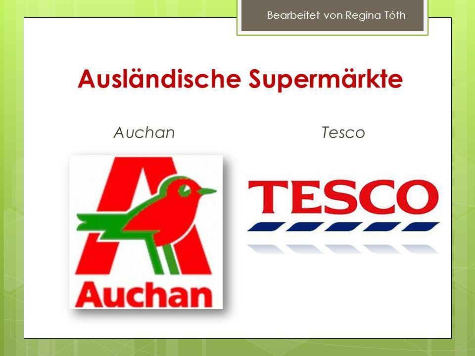 Ausländische Supermärkte AuchanTesco Bearbeitet von Regina Tóth