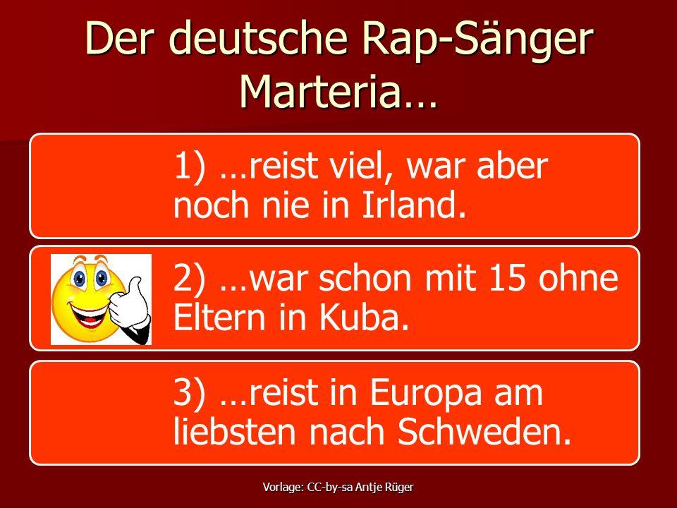 Der deutsche Rap-Sänger Marteria… 1) …reist viel, war aber noch nie in Irland. 2) …war schon mit 15 ohne Eltern in Kuba. 3) …reist in Europa am liebst