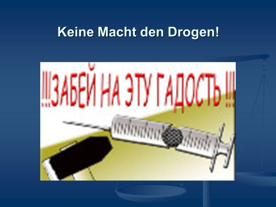Keine Macht den Drogen!