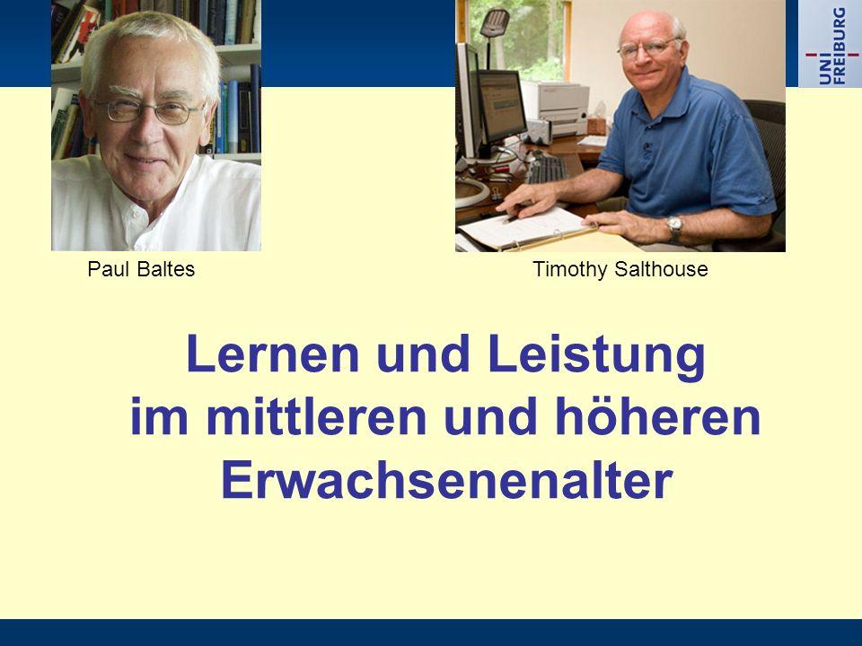 Lernen und Leistung im mittleren und höheren Erwachsenenalter Timothy SalthousePaul Baltes