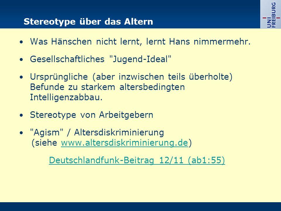 Stereotype über das Altern Was Hänschen nicht lernt, lernt Hans nimmermehr.