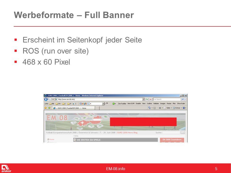 EM-08.info5 Werbeformate – Full Banner  Erscheint im Seitenkopf jeder Seite  ROS (run over site)  468 x 60 Pixel