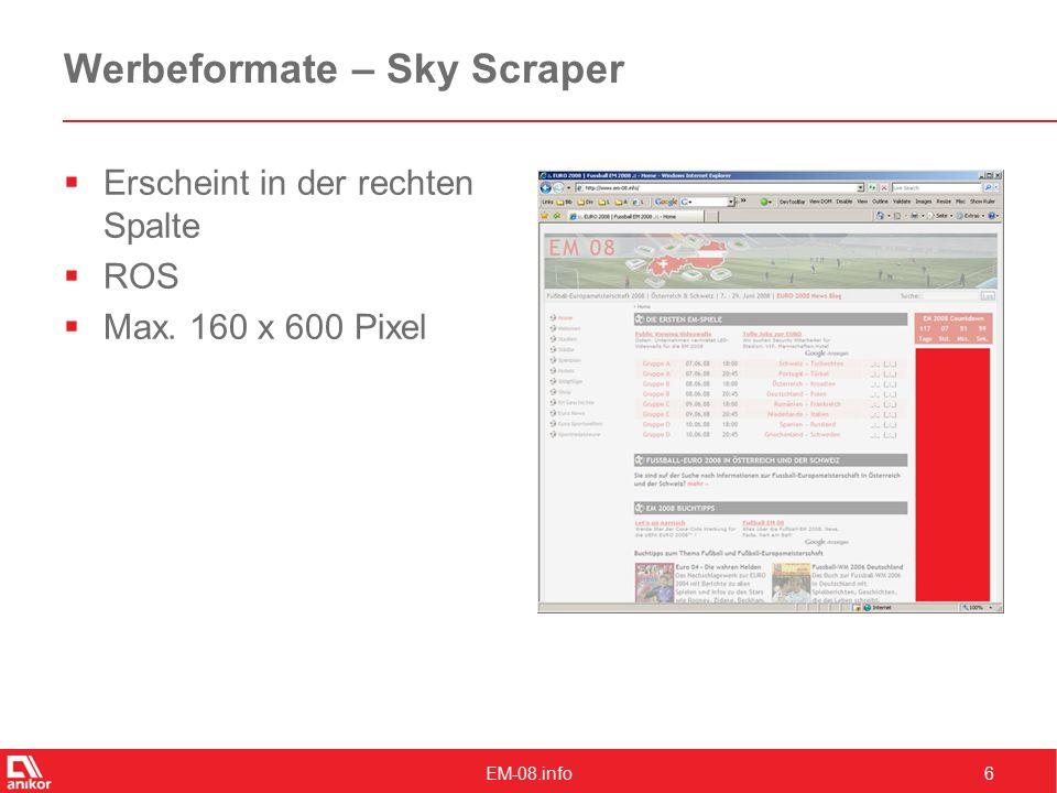 EM-08.info6 Werbeformate – Sky Scraper  Erscheint in der rechten Spalte  ROS  Max.