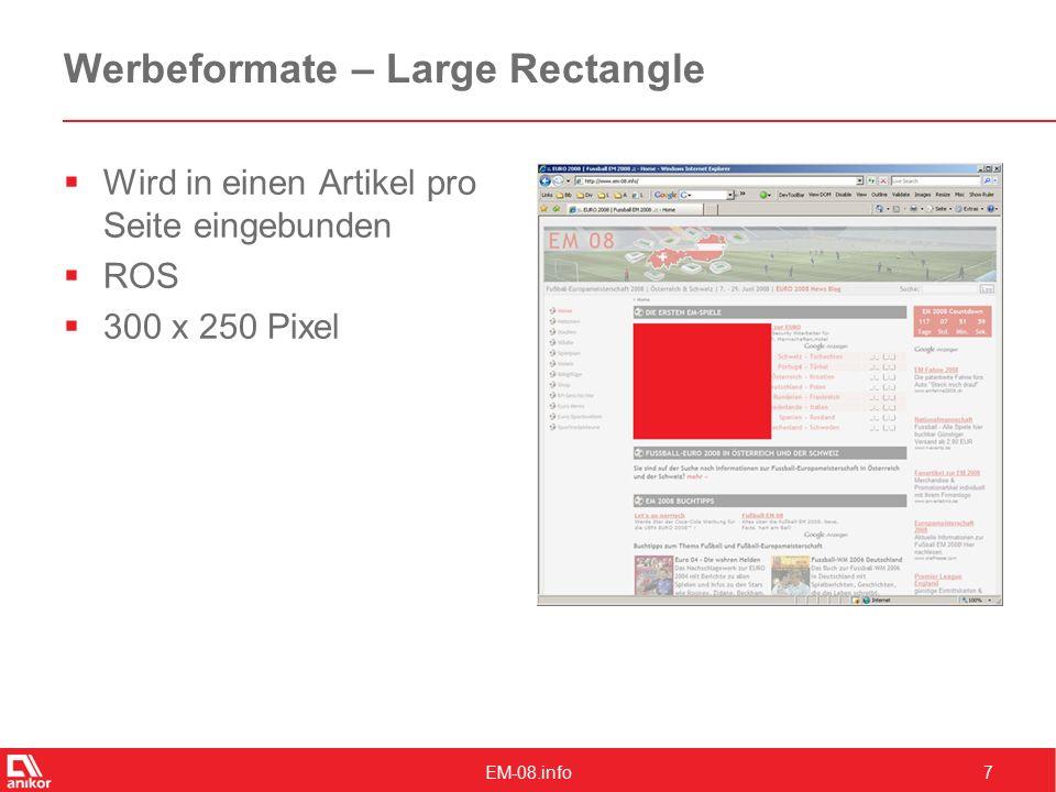 EM-08.info7 Werbeformate – Large Rectangle  Wird in einen Artikel pro Seite eingebunden  ROS  300 x 250 Pixel