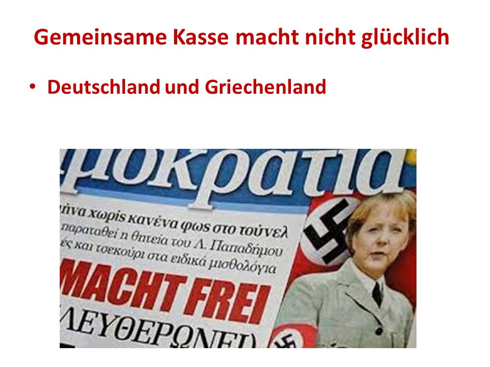 Gemeinsame Kasse macht nicht glücklich Deutschland und Griechenland