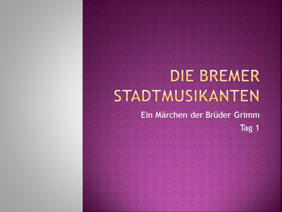 Ein Märchen der Brüder Grimm Tag 1