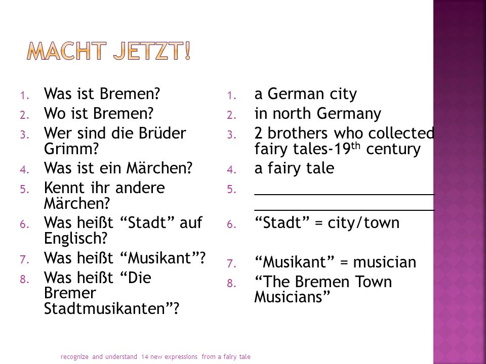 1. Was ist Bremen. 2. Wo ist Bremen. 3. Wer sind die Brüder Grimm.