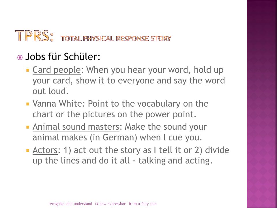  Jobs für Schüler:  Card people: When you hear your word, hold up your card, show it to everyone and say the word out loud.  Vanna White: Point to