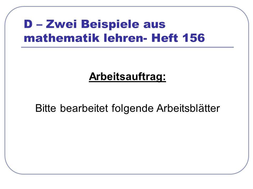 D – Zwei Beispiele aus mathematik lehren- Heft 156 Arbeitsauftrag: Bitte bearbeitet folgende Arbeitsblätter