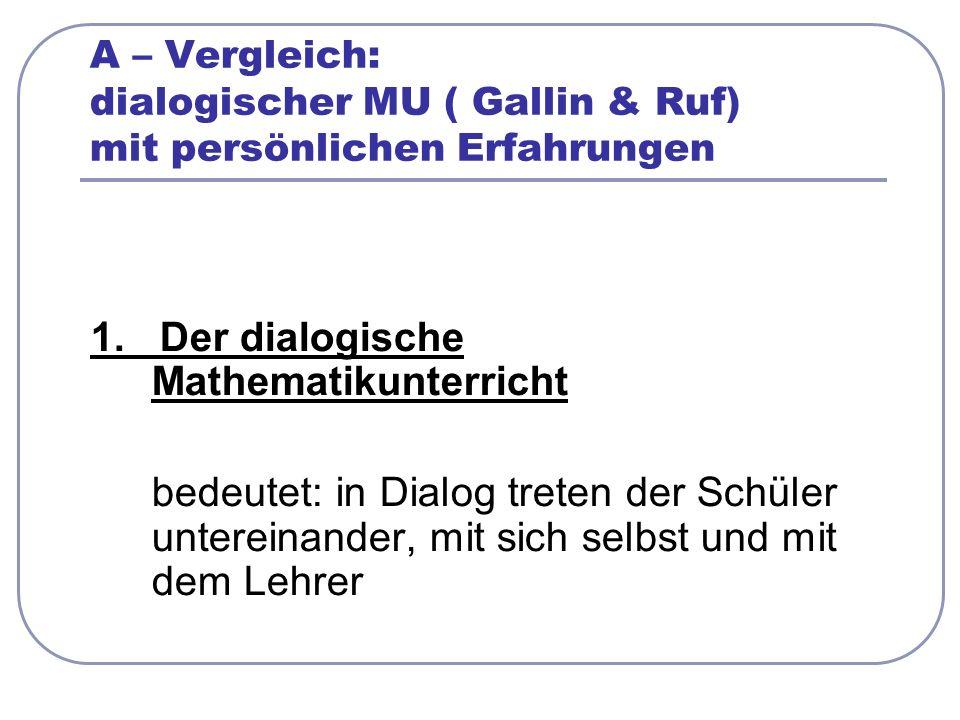 A – Vergleich: dialogischer MU ( Gallin & Ruf) mit persönlichen Erfahrungen 1.