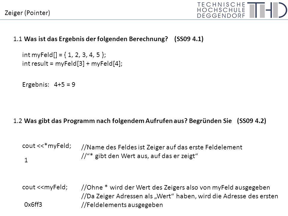 Zeiger (Pointer) 1.1 Was ist das Ergebnis der folgenden Berechnung.