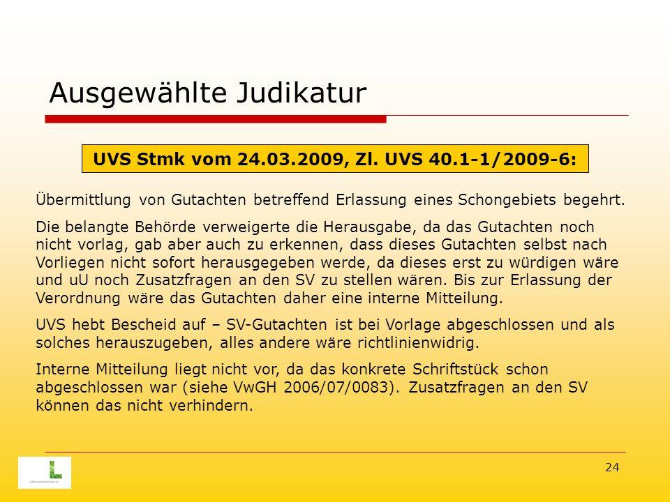 24 Ausgewählte Judikatur Übermittlung von Gutachten betreffend Erlassung eines Schongebiets begehrt.