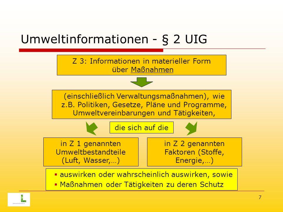 7 Umweltinformationen - § 2 UIG Z 3: Informationen in materieller Form über Maßnahmen (einschließlich Verwaltungsmaßnahmen), wie z.B.