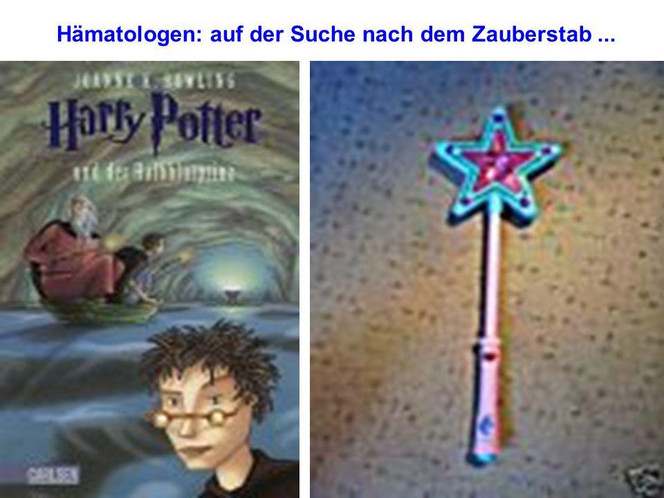 Hämatologen: auf der Suche nach dem Zauberstab...