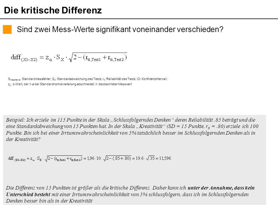 Themen der pädagogisch psychologischen Diagnostik (Sommersemester 2006) Martin Brunner Die kritische Differenz Sind zwei Mess-Werte signifikant voneinander verschieden.
